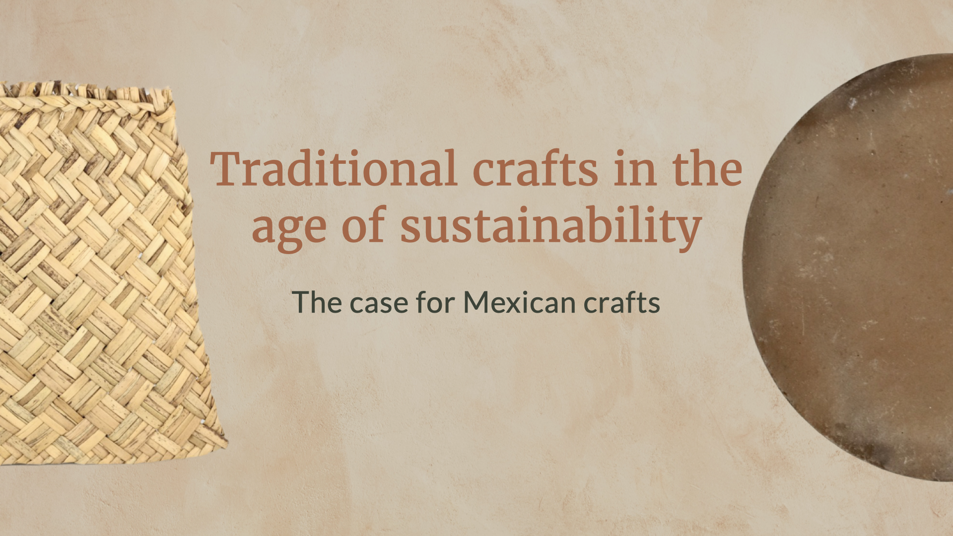 Traditional Crafts in the Age of Sustainability