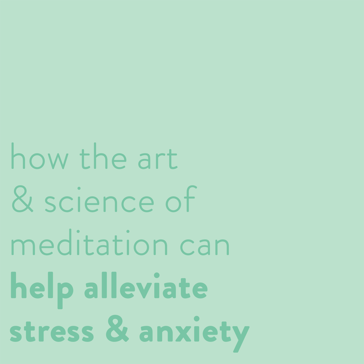 How the Art and Science of Meditation Can Help Alleviate Stress and Anxiety