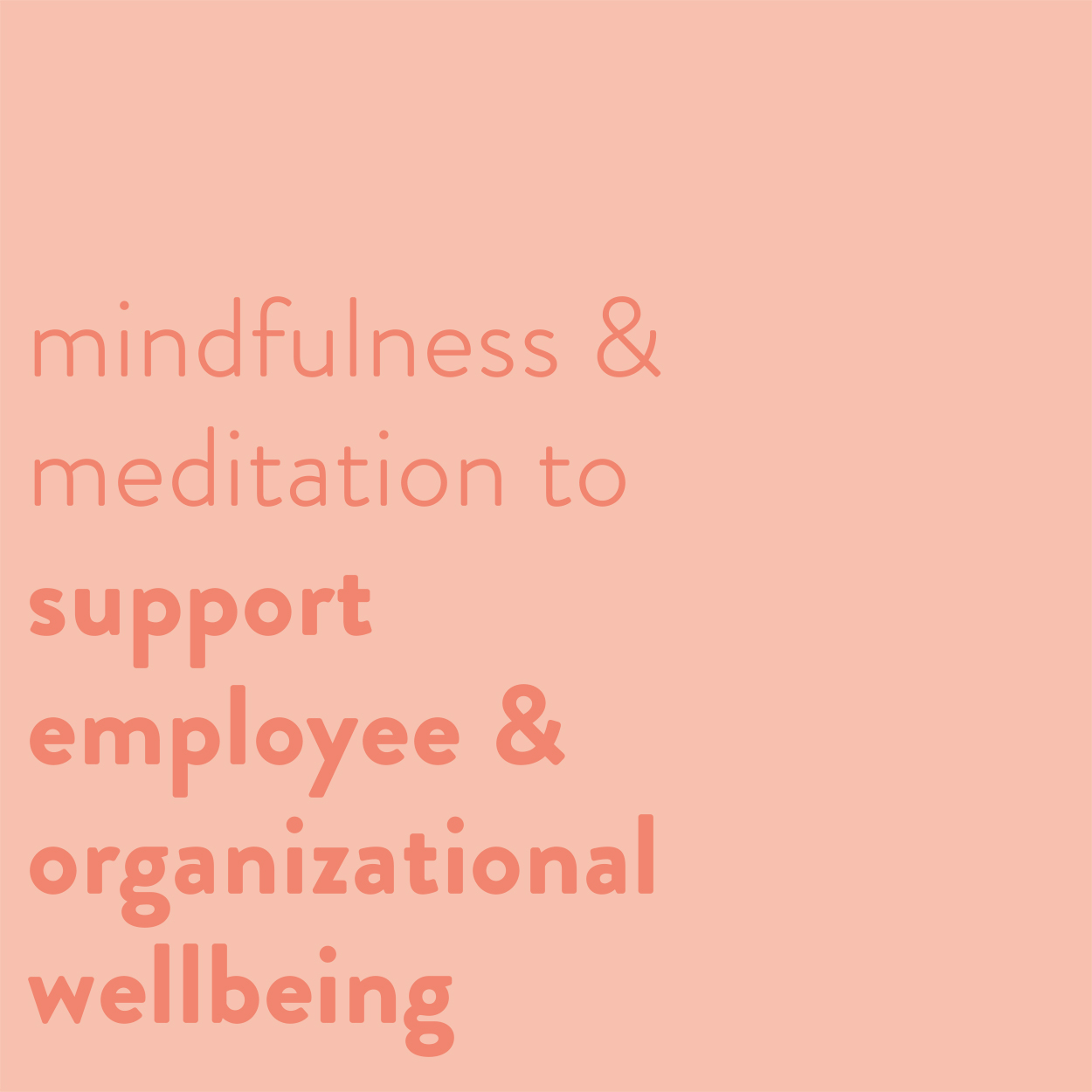 The Power of Mindfulness and Meditation to Support Employee and Organizational Wellbeing