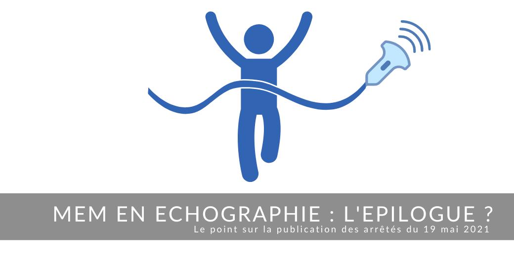 MEM pratiquant en échographie, épilogue ou étape ?