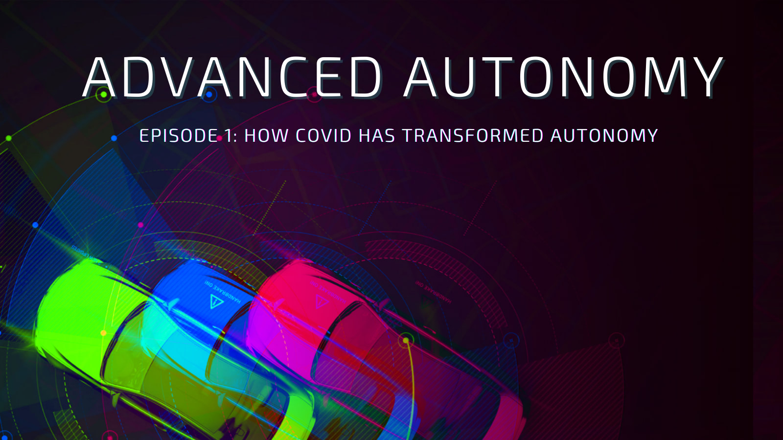 How Covid has Transformed Autonomy