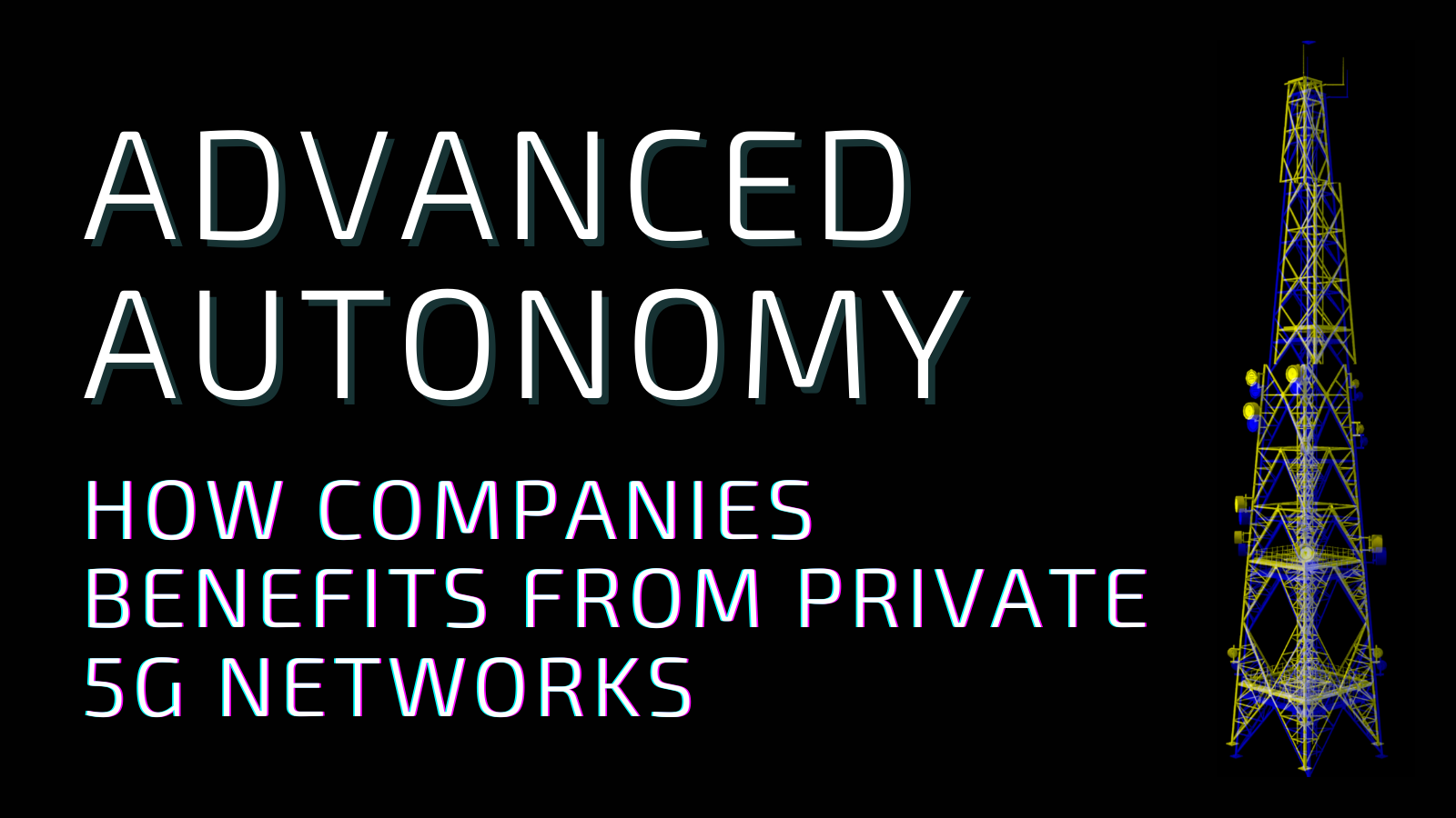 How Companies Benefit from Private 5G Networks