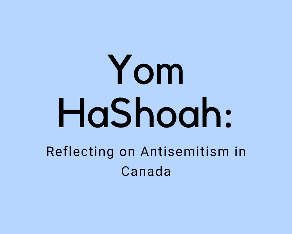 Yom HaShoah: Reflecting on Antisemitism in Canada