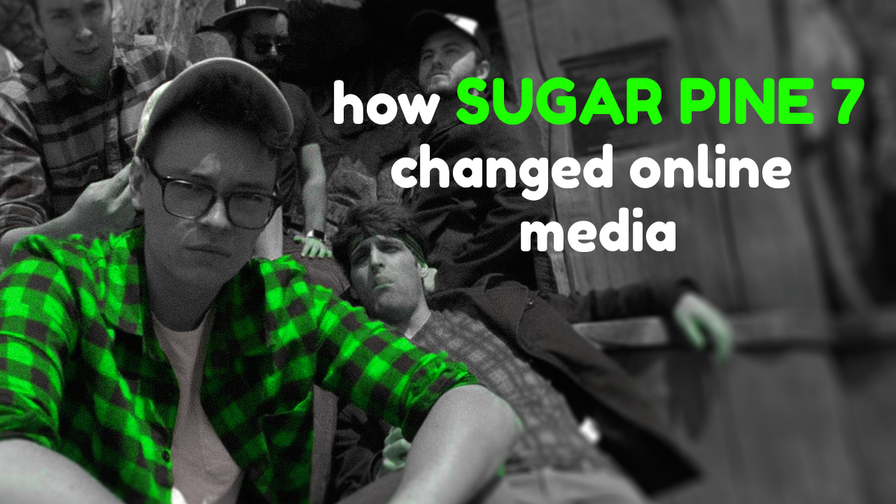 How Sugar Pine 7 Changed Online Media