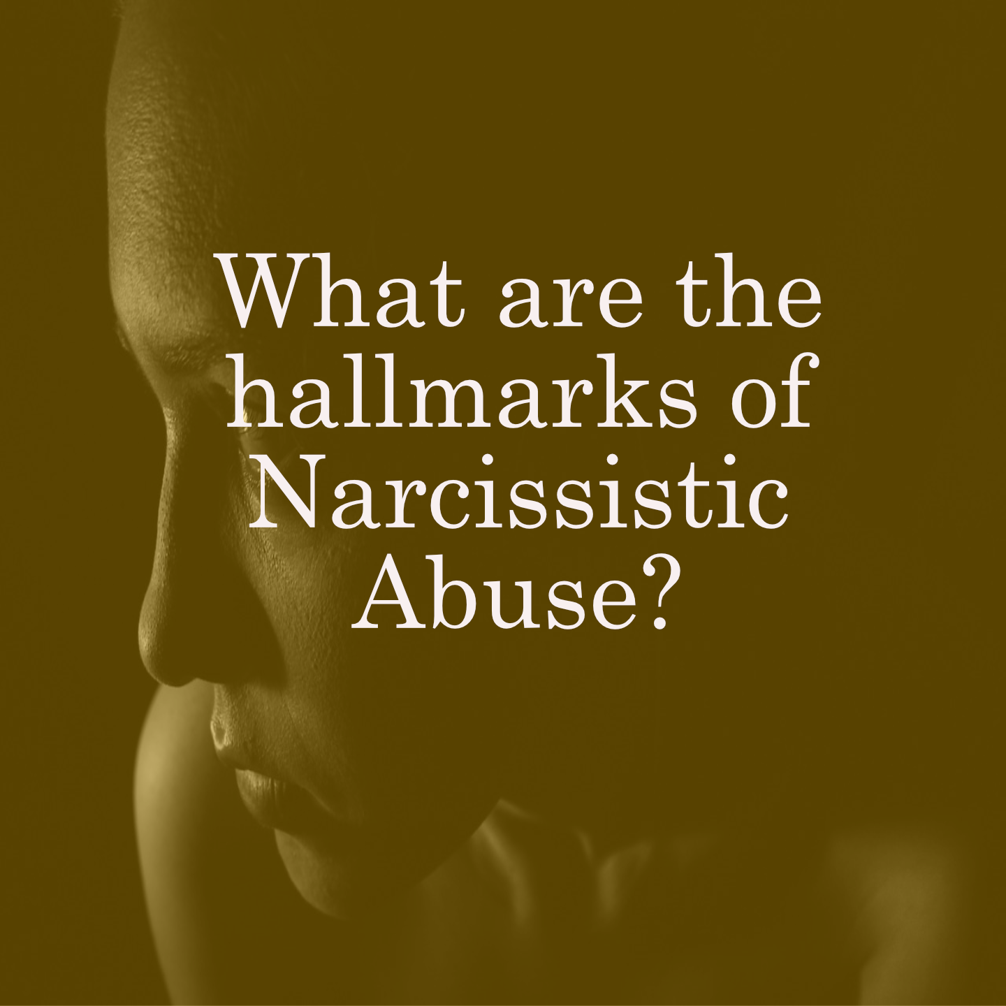What are the hallmarks of Narcissistic Abuse? 11 You Need to Know!