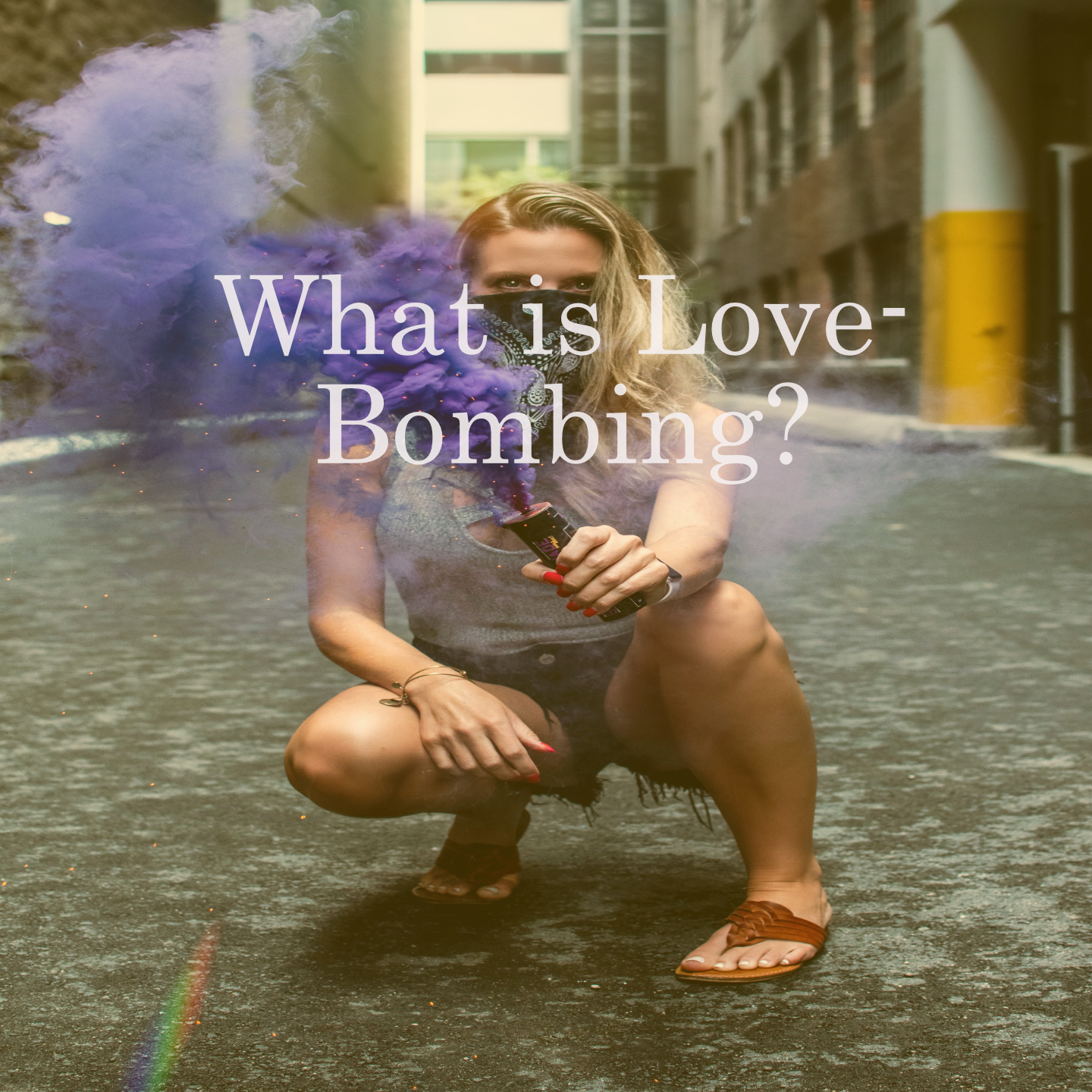 What is 'Love-Bombing' & How do you Heal from it?
