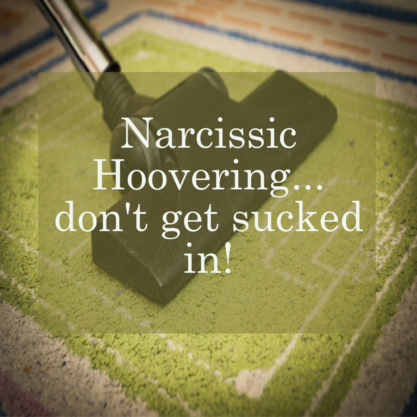 Narcissistic Hoovering - Don't get sucked in!