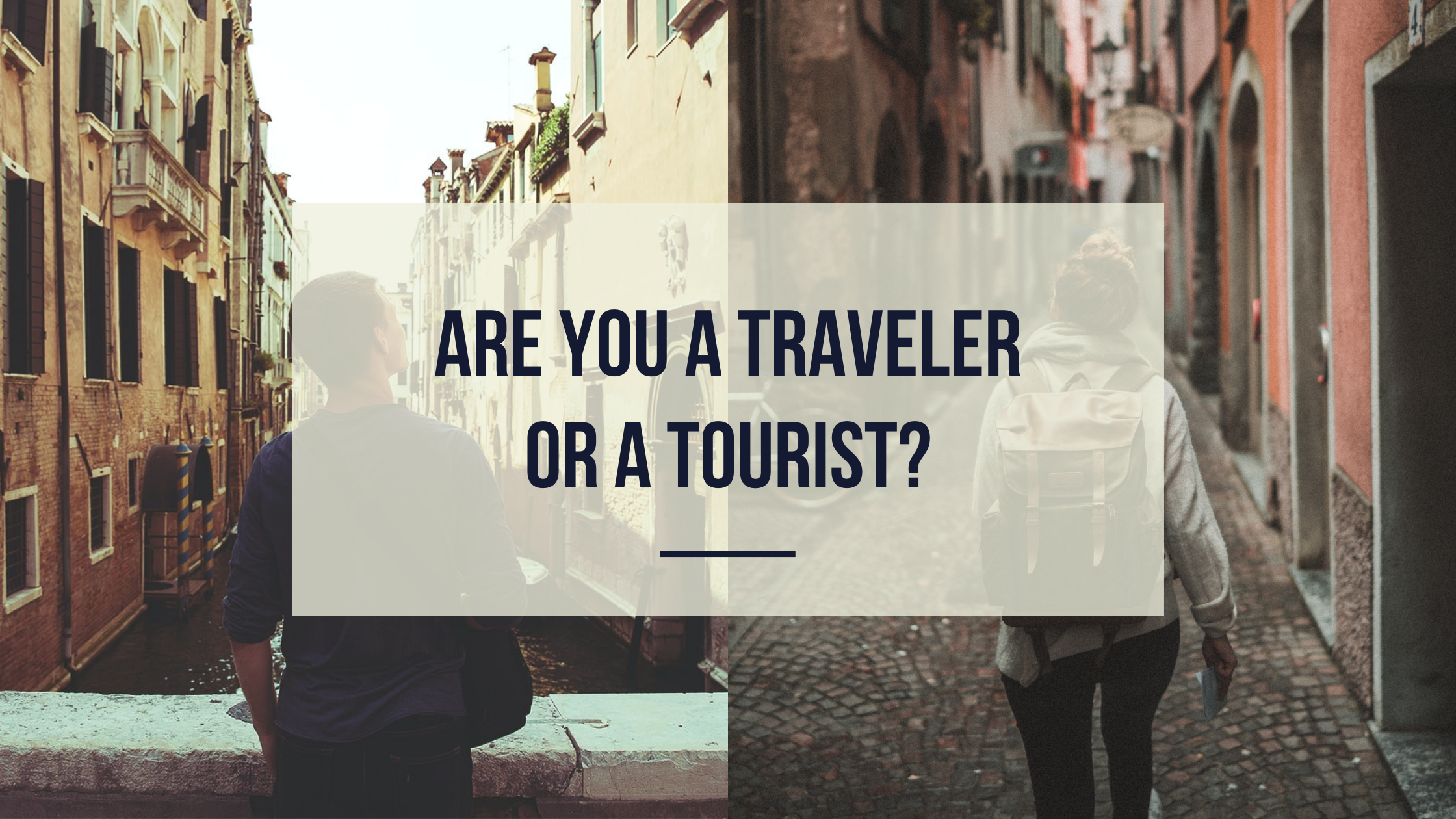 Are you a traveler or a tourist?