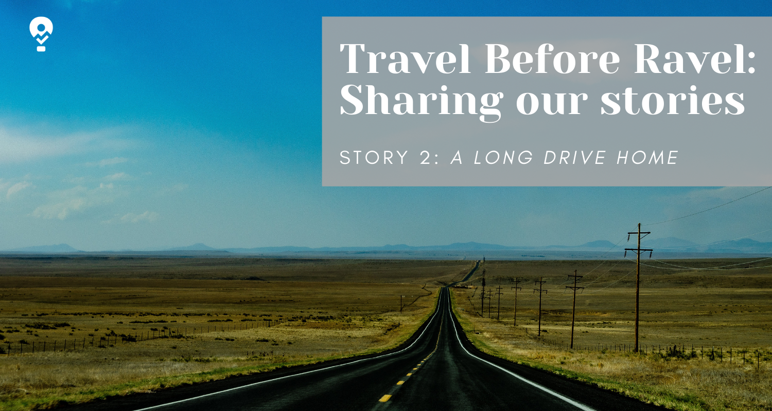 Travel Before Ravel Story Two: A Long Drive Home