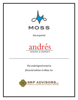 SRP Advisors, LLC Represents Moss Inc. in Acquisition of Andres Imaging & Graphics, Inc.