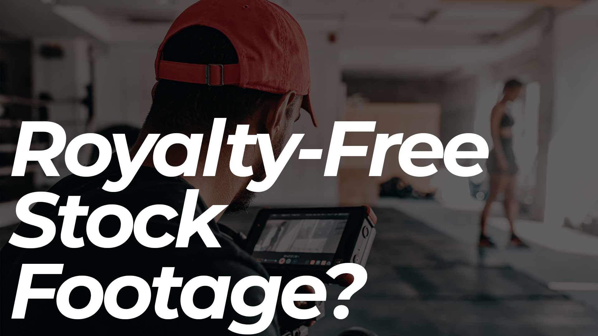 Top 5 websites to download Royalty Free Stock Footage