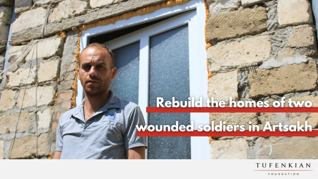 Tufenkian Launches Campaign to Rebuild the Homes of Two Artsakh Soldiers