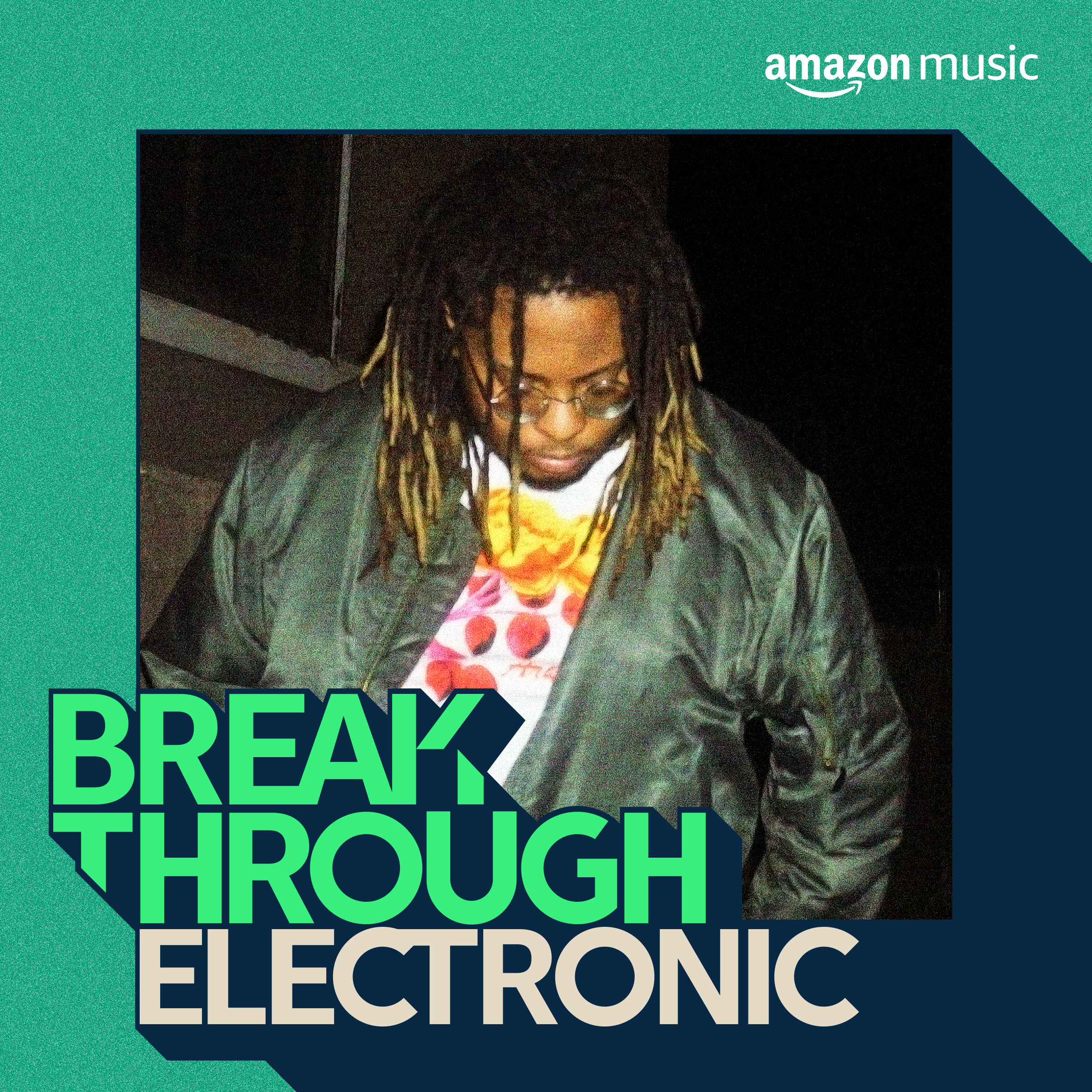 Amazon Music Break Through Electronic Playlist Cover